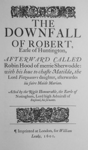Anthony Munday's The Downfall of Robert, Earle of Huntingdon (1598)