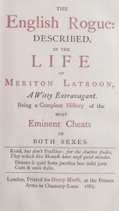 My personal copy of Richard Head's The English Rogue Described in the Life of Meriton Latroon (1665)