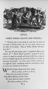 Anon. 'Robin Hood's Death and Burial' ed. by Joseph Ritson Robin Hood: A Collection of All the Ancient Poems, Songs, and Ballads (London: T. Egerton, 1795)
