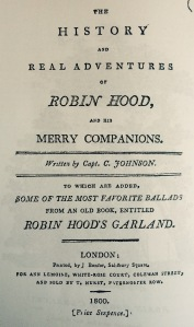The History and Real Adventures of Robin Hood, and his Merry Companions. Written by Capt. Charles Johnson (1800) [attr. Daniel Defoe].